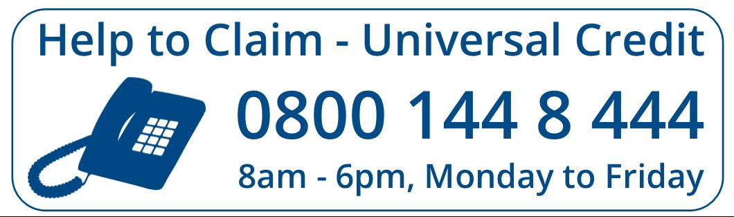Help to claim - Universal Credits - 0800 144 8 444
