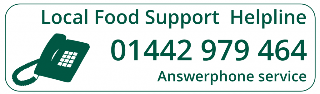 Local Food Support Helpline (Answerphone service) 01442 979 464